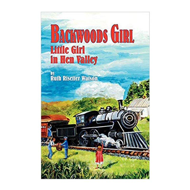 Backwoods Girl: Little Girl in Hen Valley- Ruth Risetter Watson
