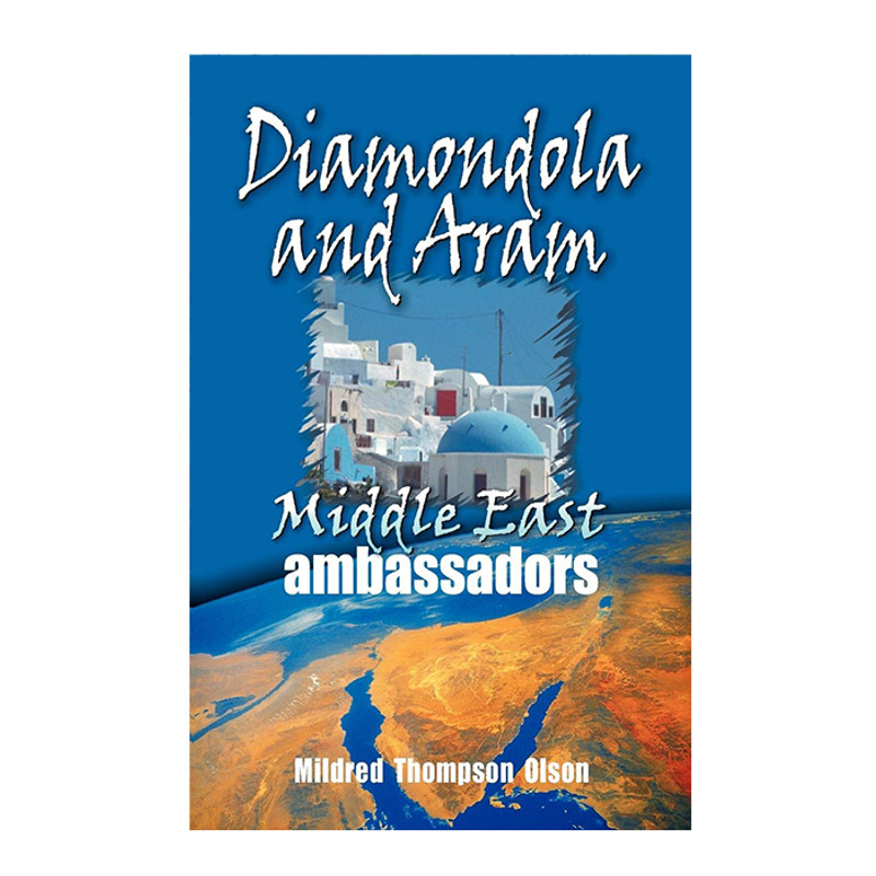 Diamondola and Aram: Middle East Ambassadors- Mildred Thompson Olson