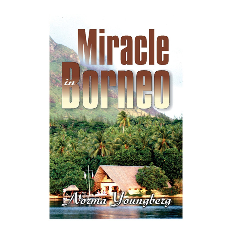 Miracle in Borneo- Norma Youngberg