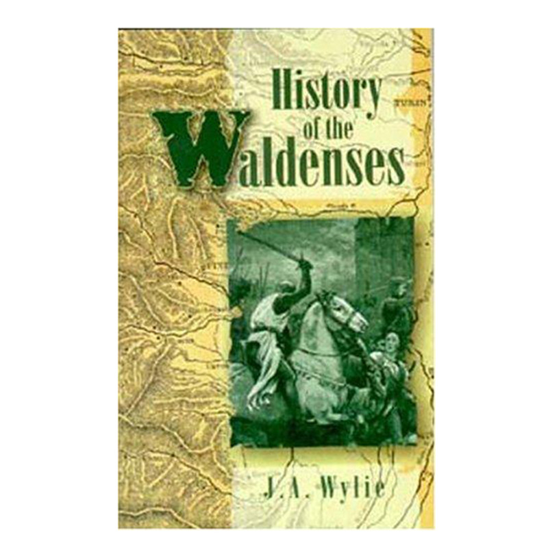 History of the Waldenses- J. A. Wylie
