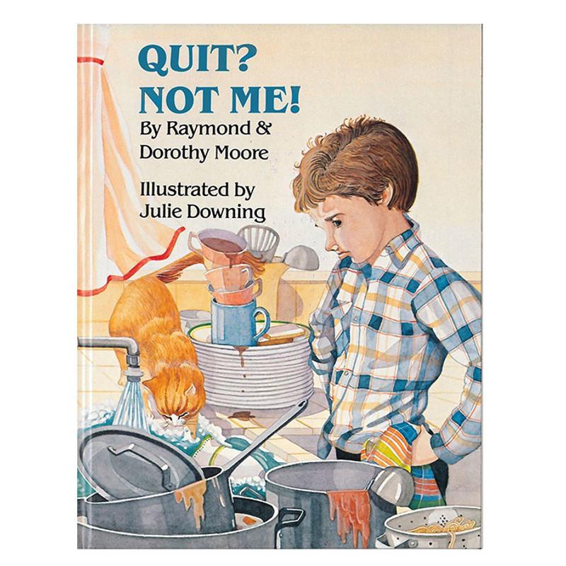 Quit? Not me!- Raymond & Dorothy Moore
