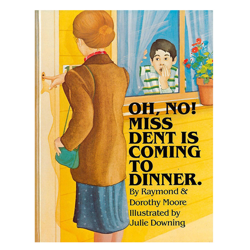 Oh, No! Miss Dent is Coming To Dinner.- Raymond & Dorothy Moore