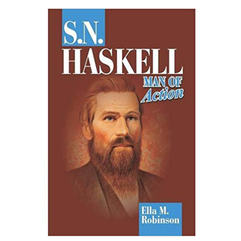 S. N. Haskell- Man of Action- Ella M. Robinson
