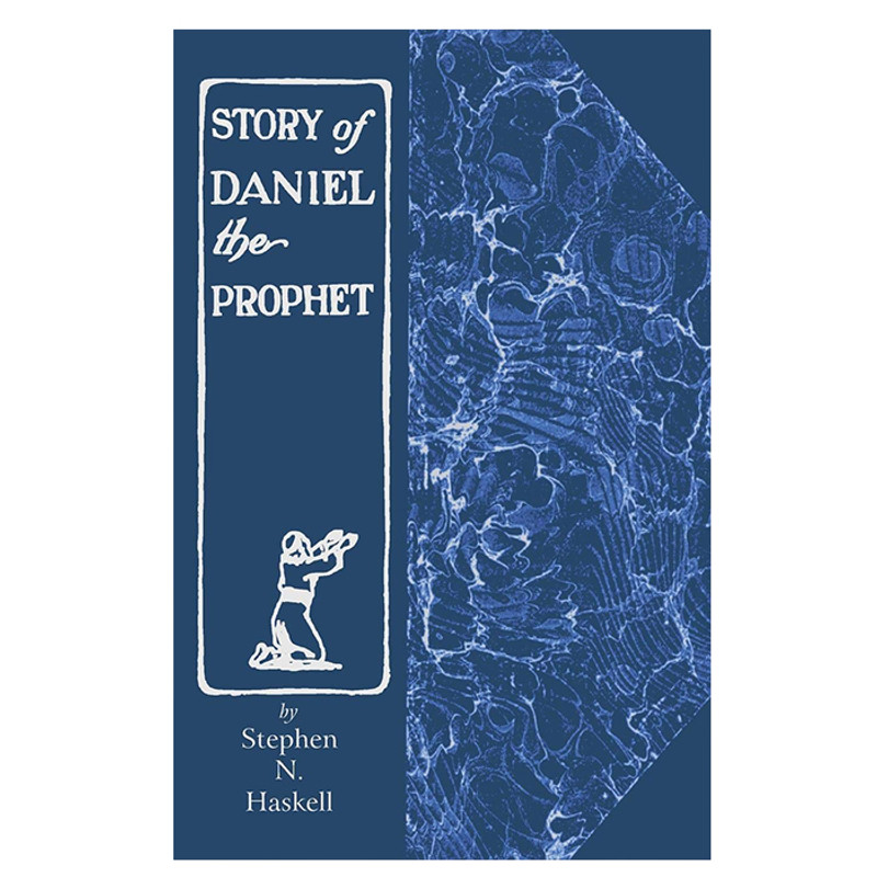 The Story of Daniel The Prophet- Stephen N. Haskell