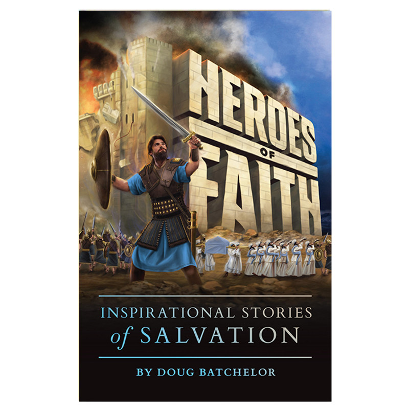 Heroes Of Faith- Doug Batchelor
