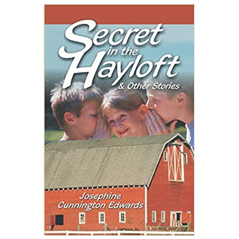 Secret in the Hayloft & Other Stories- Josephine Cunnington Edwards