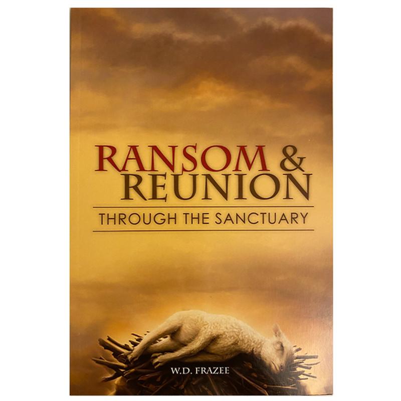 Ransom & Reunion Through the Sanctuary- W. D. Frazee