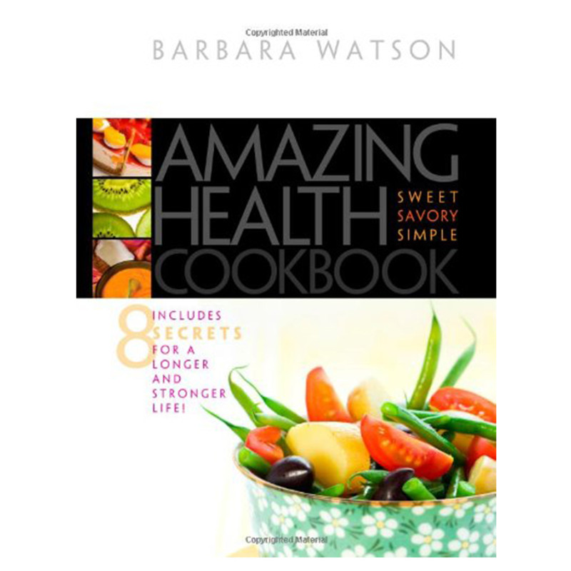 Amazing Health Cookbook- Barbara Watson