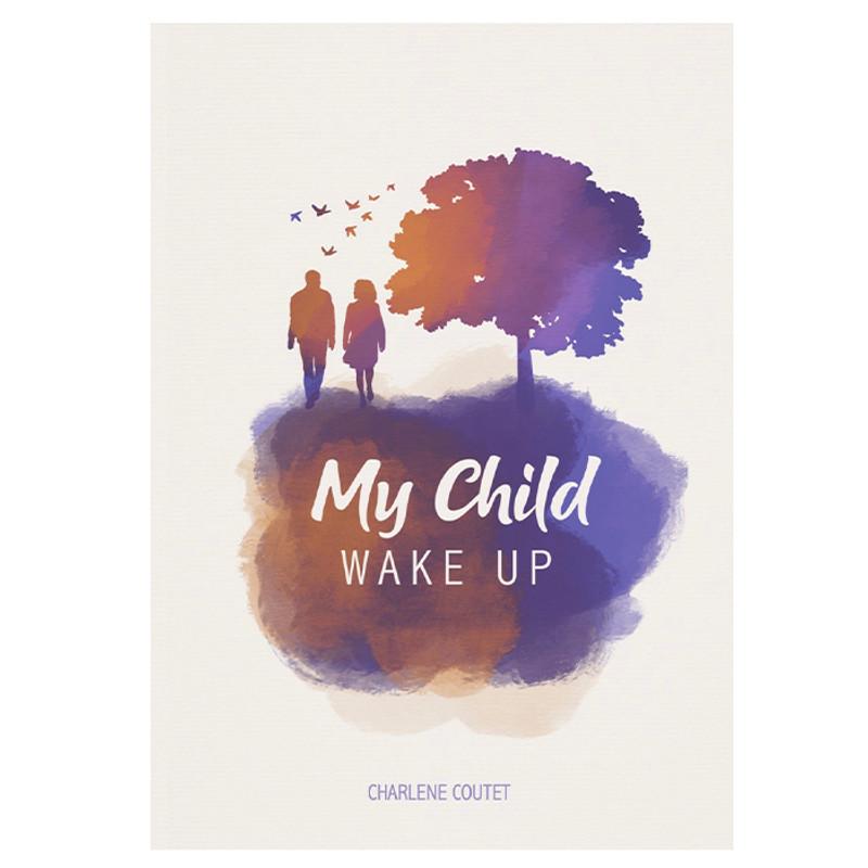 My Child Wake Up- Charlene Coutet