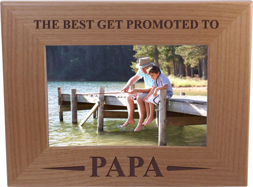 Only The Best Get Promoted Papa - 4x6 Inch Wood Picture Frame - Great Gift for Father's Day, Birthday, or Christmas Gift for Dad, Grandpa, Grandfather, Papa, Husband