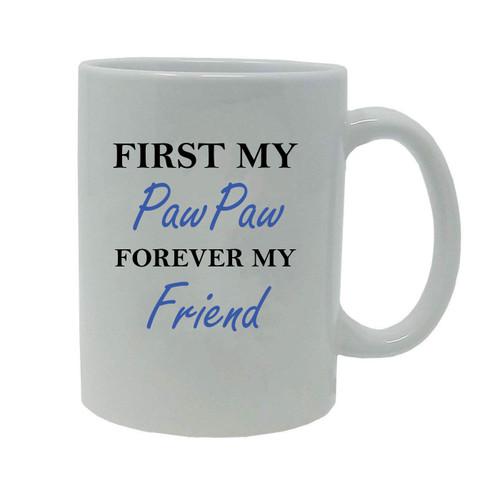 First My PawPaw Forever my Friend 20-Ounce Jumbo White Ceramic Coffee Mug