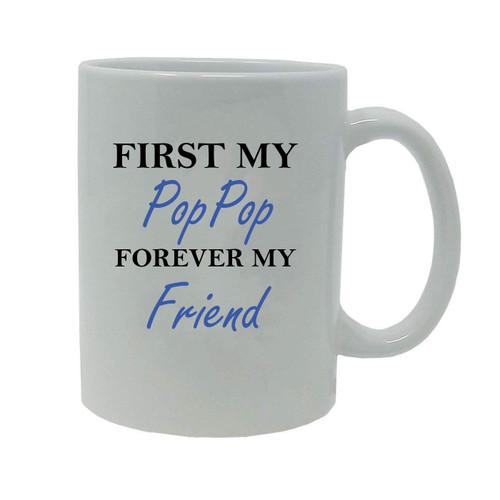 First My PopPop Forever my Friend 20-Ounce Jumbo White Ceramic Coffee Mug