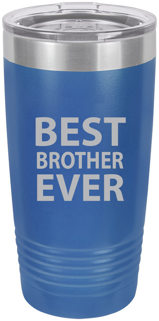 Best Brother Ever Stainless Steel Engraved Insulated Tumbler 20 Oz Travel Coffee Mug, Blue