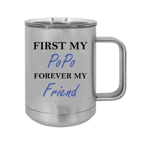 First My PoPo Forever my Friend 15 oz Silver Stainless Steel Double-Walled Insulated Travel Handle Coffee Mug with Slider Lid