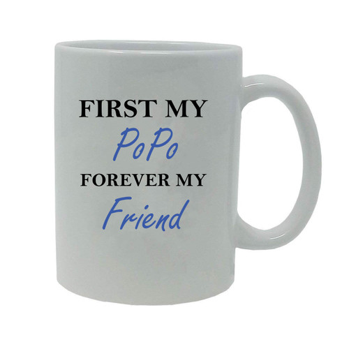 First My PoPo Forever my Friend 20-Ounce Jumbo White Ceramic Coffee Mug