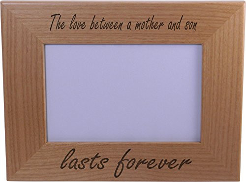 The Love Between A Mother And Son Lasts Forever Wood Picture Frame - Holds 4-inch x 6-inch Photo - Great Gift for Mothers's Day or Christmas Gift for Mom