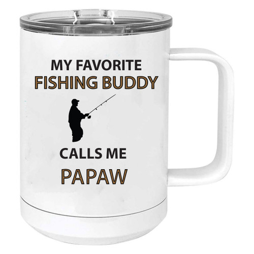 my Favorite Fishing Buddy Calls Me Papaw Stainless Steel Vacuum Insulated 15 Oz Travel Coffee Mug with Slider Lid, White