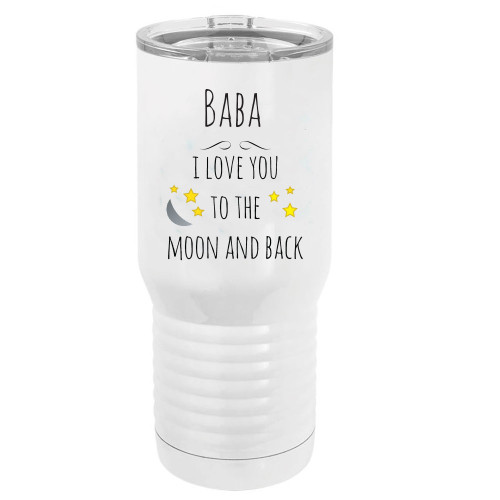 Baba - I Love You to the Moon and Back Stainless Steel Vacuum Double-Walled Insulated 20 Oz Tumbler Travel Coffee Mug with Clear Lid, White
