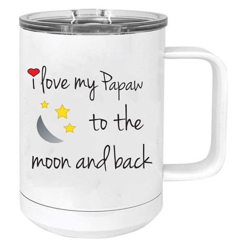 I Love My Papaw to the Moon and Back Stainless Steel Vacuum Insulated 15 Oz Travel Coffee Mug with Slider Lid, White