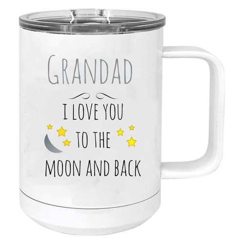 Grandad - I Love you to the Moon and Back Stainless Steel Vacuum Insulated 15 Oz Travel Coffee Mug with Slider Lid, White