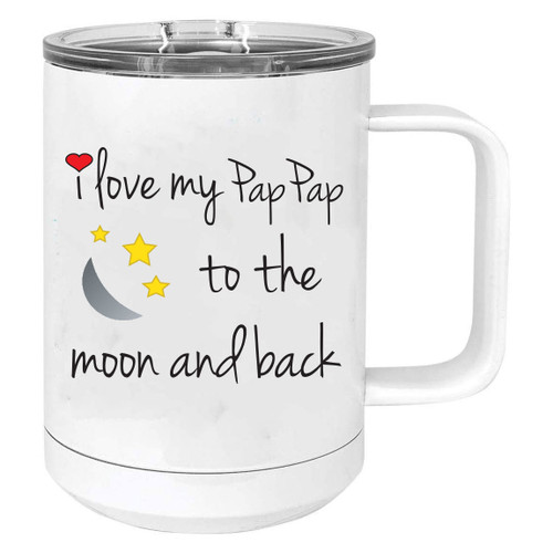 I Love My Pappap to the Moon and Back Stainless Steel Vacuum Insulated 15 Oz Travel Coffee Mug with Slider Lid, White
