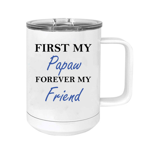 First My Papaw Forever my Friend 15 oz White Stainless Steel Double-Walled Insulated Travel Handle Coffee Mug with Slider Lid