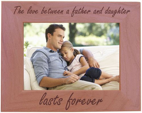 CustomGiftsNow The Love Between A Father And Daughter Lasts Forever - Wood Picture Frame - Fits 5x7 Inch Picture (Horizontal)