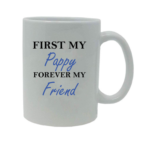 First My Pappy Forever my Friend 20-Ounce Jumbo White Ceramic Coffee Mug