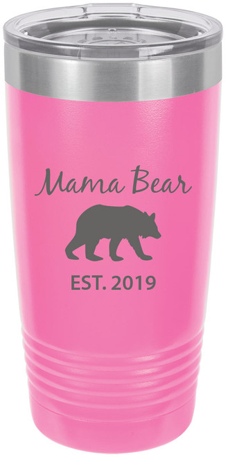 Mama Bear Est. 2019 Stainless Steel Engraved Insulated Tumbler 20 Oz Travel Coffee Mug, Pink