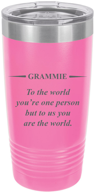 Grammie - to The World You're one Person but to us You are The World - Stainless Steel Engraved Insulated Tumbler 20 Oz Travel Coffee Mug, Pink