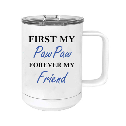 First My PawPaw Forever my Friend 15 oz White Stainless Steel Double-Walled Insulated Travel Handle Coffee Mug with Slider Lid