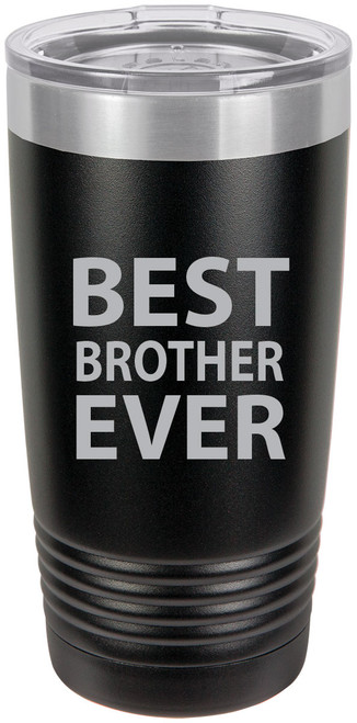Best Brother Ever Stainless Steel Engraved Insulated Tumbler 20 Oz Travel Coffee Mug, Black