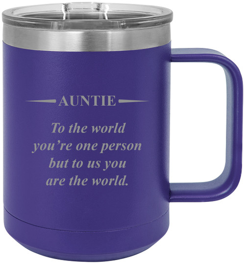 Auntie - to The World You're one Person but to us You are The World Steel Vacuum Insulated 15 Oz Engraved Travel Coffee Mug with Slider Lid, Purple