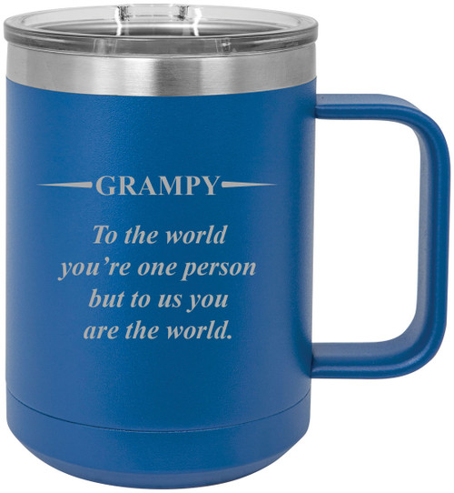Grampy - to The World You're one Person but to us You are The World Stainless Steel Vacuum Insulated 15 Oz Travel Coffee Mug with Slider Lid, Blue