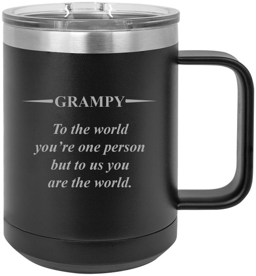 Grampy - to The World You're one Person but to us You are The World Stainless Steel Vacuum Insulated 15 Oz Travel Coffee Mug with Slider Lid, Black