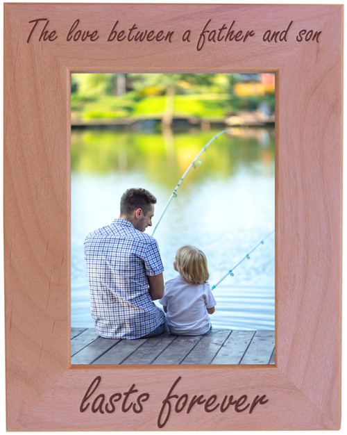 CustomGiftsNow The Love Between A Father And Son Lasts Forever - Wood Picture Frame - Fits 5x7 Inch Picture (Vertical)