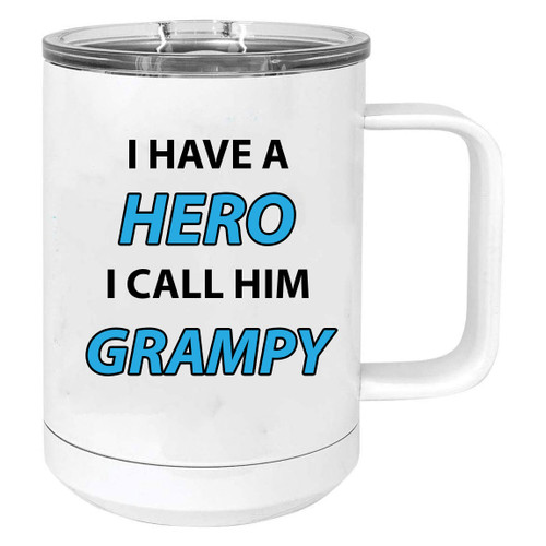I Have a Hero I Call Him Grampy Stainless Steel Vacuum Insulated 15 Oz Travel Coffee Mug with Slider Lid, White