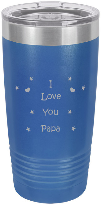 I Love you Papa! Stainless Steel Engraved Insulated Tumbler 20 Oz Travel Coffee Mug, Blue