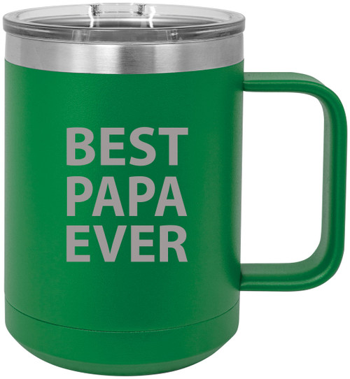 Best Papa Ever Stainless Steel Vacuum Insulated 15 Oz Travel Coffee Mug with Slider Lid, Green