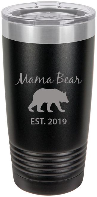 Mama Bear Est. 2019 Stainless Steel Engraved Insulated Tumbler 20 Oz Travel Coffee Mug, Black