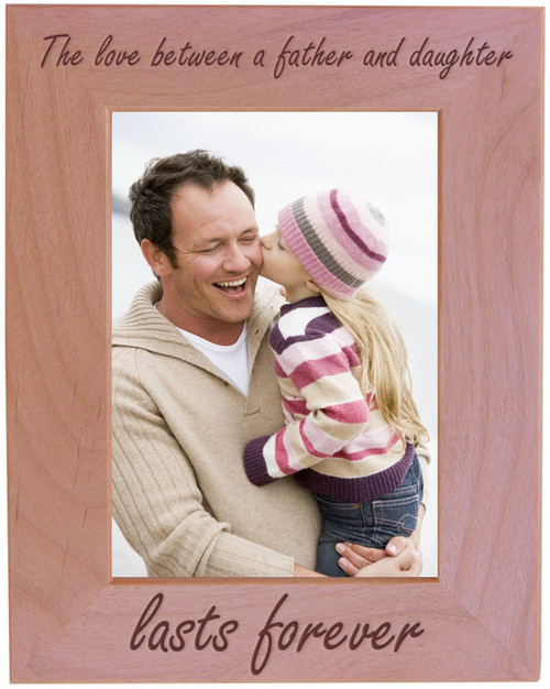 CustomGiftsNow The Love Between A Father And Daughter Lasts Forever - Wood Picture Frame - Fits 5x7 Inch Picture (Vertical)