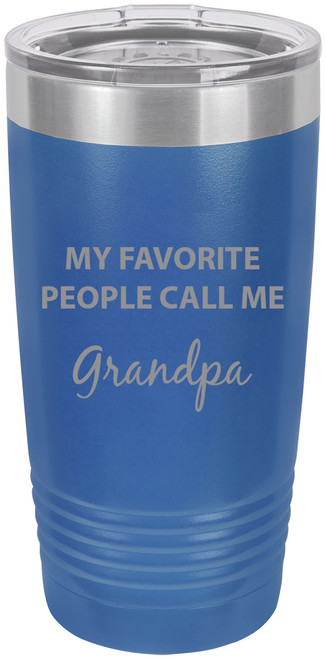 My Favorite People Call Me Grandpa Stainless Steel Engraved Insulated Tumbler 20 Oz Travel Coffee Mug, Blue
