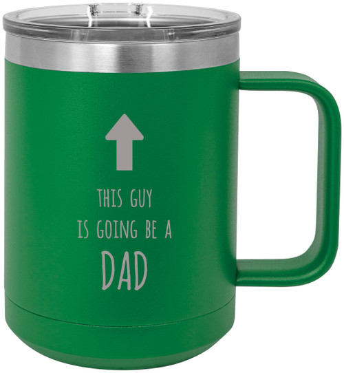 This guy is going to be a Dad Stainless Steel Vacuum Insulated 15 Oz Travel Coffee Mug with Slider Lid, Green