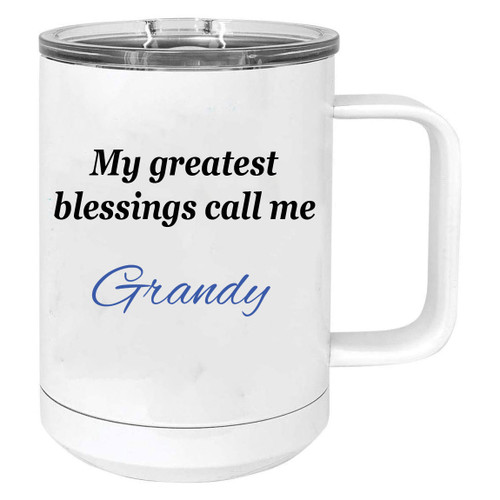 My greatest blessings call me Grandy Stainless Steel Vacuum Insulated 15 Oz Travel Coffee Mug with Slider Lid, White