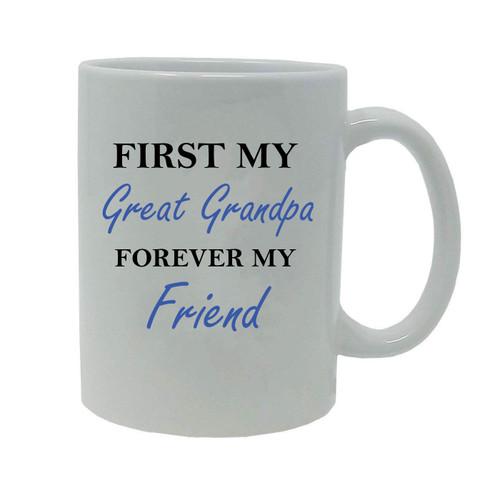 First My GreatGrandpa Forever my Friend 20-Ounce Jumbo White Ceramic Coffee Mug