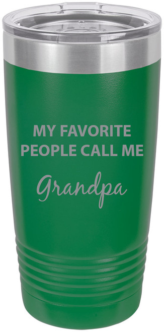My Favorite People Call Me Grandpa Stainless Steel Engraved Insulated Tumbler 20 Oz Travel Coffee Mug, Green