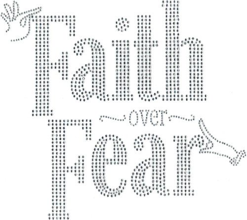 """Faith Over Fear"" Iron-On Design (S101820)."
