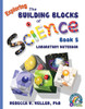 Exploring the Building Blocks of Science Book 5 Laboratory Notebook