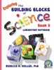 Exploring the Building Blocks of Science Book 3 Laboratory Notebook