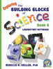 Exploring the Building Blocks of Science Book 6 Laboratory Notebook